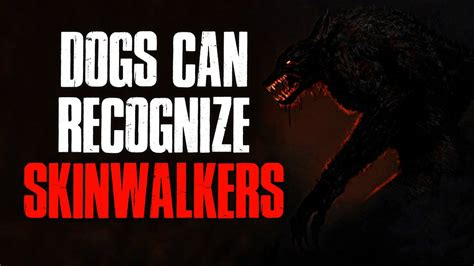 """""""Dogs Can Recognize Skinwalkers"""" Creepypasta - YouTube"""