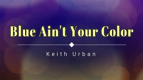 Keith Urban - Blue Ain't Your Color (Lyric Video) [HD] [HQ