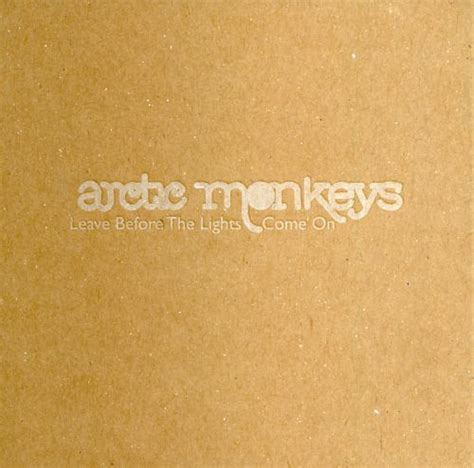 Leave Before the Lights Come On - Arctic Monkeys | Songs